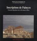 Khaled As'ad et Jean-Baptiste Yon - Inscriptions de Palmyre - Promenades épigraphiques dans la ville antique de Palmyre.
