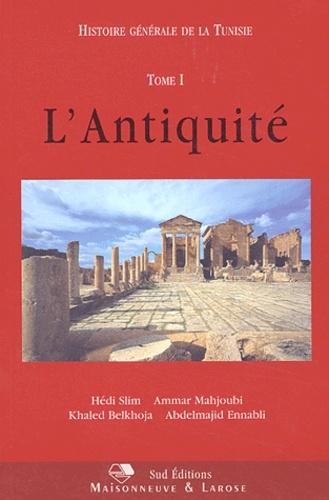 Khaled Belkhoja et Abdelmajid Ennabli - Histoire générale de la Tunisie. - Tome 1, L'Antiquité.