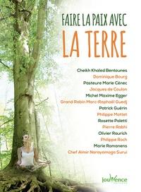 Khaled Bentounès et Dominique Bourg - Faire la paix avec la Terre.