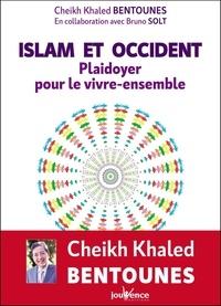 Khaled Bentounès - Islam et Occident - Plaidoyer pour le vivre-ensemble.