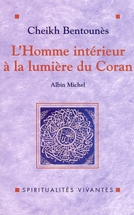Khaled Bentounès et Khaled Bentounès - L'Homme intérieur à la lumière du Coran.