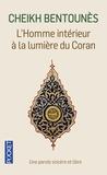 Khaled Bentounès - L'homme intérieur à la lumière du Coran.
