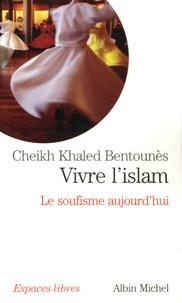 Vivre lislam - Le soufisme aujourdhui.pdf