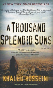 Khaled Hosseini - A Thousand Splendid Suns.