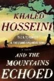 Khaled Hosseini - And the Mountains Echoed.