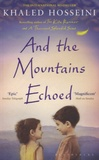 Khaled Hosseini - And the Moutains Echoed.