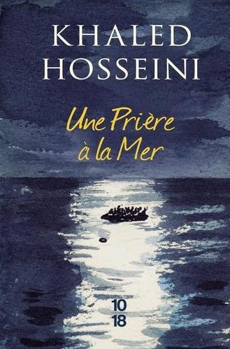 Khaled Hosseini - Une prière à la mer.