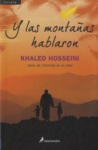 Khaled Hosseini - Y las montañas hablaron.