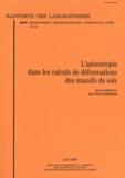 Khaled Meftah et Jean-Pierre Magnan - L'anisotropie dans les calculs de déformations des massifs de sols.