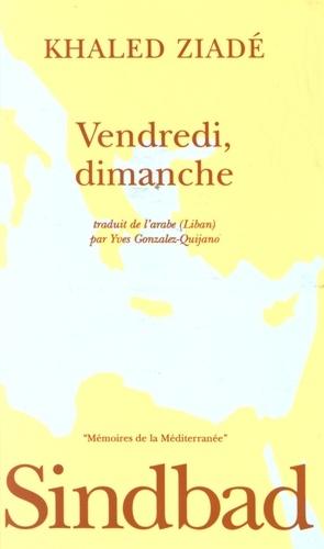 Khaled Ziadé - Vendredi, dimanche.