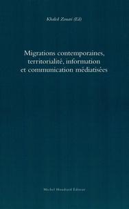 Khaled Zouari - Migrations contemporaines, territorialité, information et communication médiatisées.