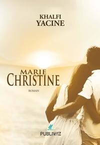 Khalfi Yacine - Marie Christine.