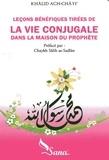 Khalid Ach-Chayi - Leçons bénéfiques tirées de la vie conjugale dans la maison du prophète.