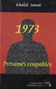 Khalid Jamai - 1973 ; Présumés coupables.