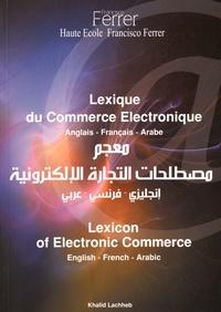 Khalid Lachheb - Lexique du commerce électronique anglais-français-arabe.