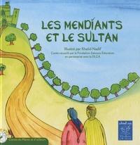 Khalid Nadif - Les mendiants et le sultan - Bilingue Français-Arabe.
