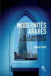 Khalid Zekri - Modernité arabes - De la modernité à la globalisation.
