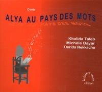 Khalida Taleb et Michèle Bayar - Alya au pays des mots.