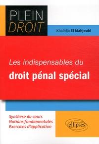 Les indispensables du droit pénal spécial - Khalidja El Mahjoubi pdf epub