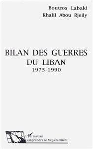 Khalil Abou Rjeily et Boutros Labaki - Bilan des guerres du Liban, 1975-1990.