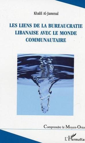 Les liens de la bureaucratie libanaise avec le monde communautaire - Khalil Al-Jammal - Format PDF - 9782296406926 - 23,99 €
