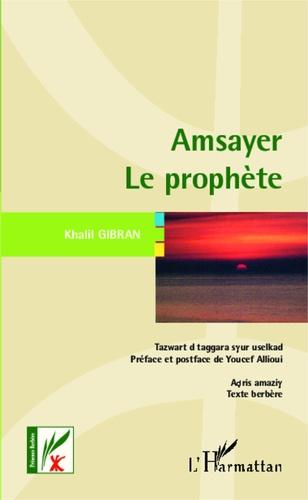 Amsayer (Le prophète). Edition bilingue français-berbère