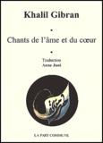 Khalil Gibran - Chants de l'âme et du coeur.