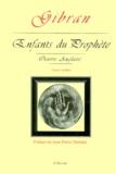 """Khalil Gibran - Enfants du """"Prophète"""" - Oeuvre anglaise, textes inédits."""
