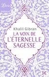 Khalil Gibran - La voix de l'éternelle sagesse.