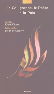 Khalil Gibran - Le Calligraphe, le Poète et la Paix.