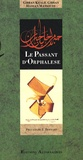 """Khalil Gibran - Le Passant d'Orphalèse - Extraits du livre """"Le Prophète""""."""