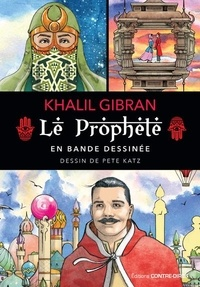 Khalil Gibran et Peter Katz - Le Prophète en bande dessinée.