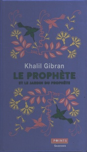 Khalil Gibran - Le prophète - Suivi de Le jardin du prophète.