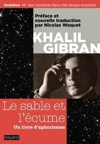 Khalil Gibran - Le sable et l'écume - un livre d'aphorismes.
