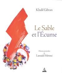 Khalil Gibran et Lassaâd Métoui - Le Sable et l'Ecume.