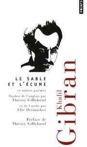 Khalil Gibran - Le sable - Et l'écume et autres poèmes.
