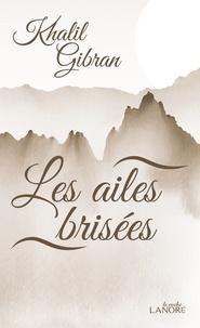 Khalil Gibran - Les ailes brisées.