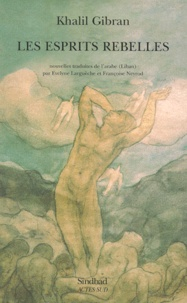 Khalil Gibran - Les esprits rebelles.