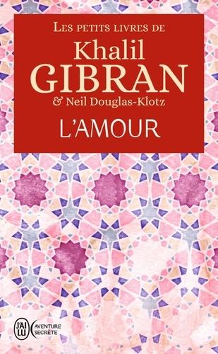 Les petits livres de Khalil Gibran. L'Amour