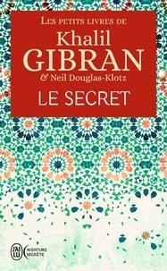 Khalil Gibran - Les petits livres de Khalil Gibran - Le secret.