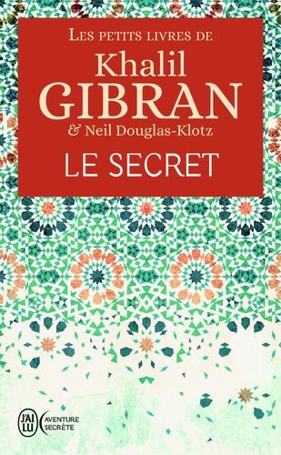 Les petits livres de Khalil Gibran. Le secret