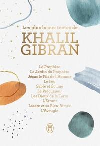 Khalil Gibran - Les plus beaux textes de Khalil Gibran.