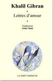 Khalil Gibran - Lettres d'amour.
