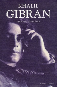 Khalil Gibran - Oeuvres complètes.