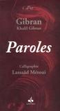 Khalil Gibran - Paroles - Edition bilingue Arabe-Français.