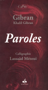 Khalil Gibran - Paroles - Edition bilingue Arabe-Français.