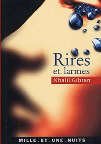 Khalil Gibran - Rires et larmes.
