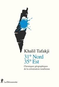 Ebooks téléchargements gratuits nederlands 31° Nord, 35° Est  - Chroniques géographiques de la colonisation israélienne iBook 9782348046483 (French Edition)