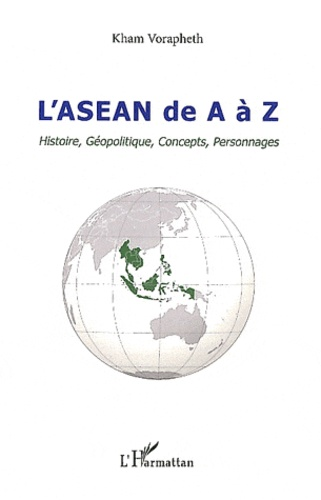 Kham Vorapheth - L'ASEAN de A à Z - Histoire, Géopolitique, Concepts, Personnages.