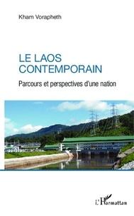 Kham Vorapheth - Le Laos contemporain - Parcours et perspectives d'une nation.